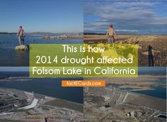 This is how 2014 drought affected Folsom Lake in California - http://factecards.com/how-2014-drought-affected-folsom/