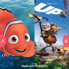 Finding Nemo or Up? Click here to vote @ http://getwishboneapp.com/share/1380374