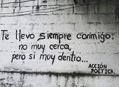Te llevo siempre conmigo; no muy cerca,  pero si muy dentro  #calle #accion