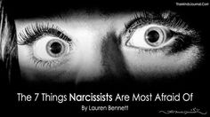 Here are The 7 Things Narcissists Are Most Afraid Of . Are narcissists afraid of anything? You bet they are, and there are 7 things that scare them silly.