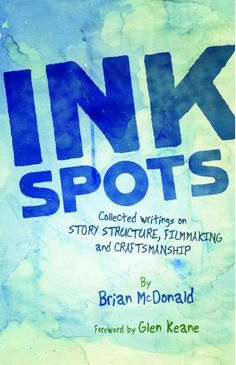 Ink Spots  by Brian McDonald on StoryFinds -#FREE -Ink Spots is a collection of brief but powerful essays on writing, story structure and filmmaking by award winning writer/director/producer Brian McDonald.