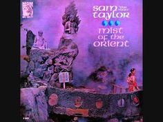 Sam Taylor - Mist of the Orient (1962)  Full vinyl LP