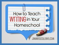 How to Teach Writing in Your Homeschool, a collection of years of resources at Jimmie's Collage