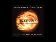 Cat People (Putting Out Fire) - Martyn LeNoble & Christian Eigner feat. ...