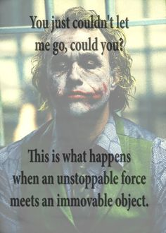 You won't kill me out of some selfrightciousness and I won't kill you because your just too much fun-the joker