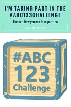 Find out why I am taking part in the #ABC123Challenge over the next 26 weeks and how you can join in too ...