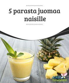 5 parasta juomaa naisille   On olemassa viisi eri #juomavaihtoehtoa, jotka ovat #erityisen #hyödyllisiä naisille.  #Terveellisetelämäntavat