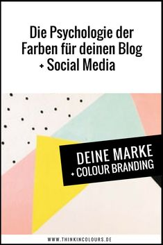 Die Psychologie der Farben für Dein Blog und Social Media und Deine Webseite. Branding Farbe