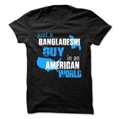 Spring Style T-shirt Hoodie. Go to store ==► https://springstyletshirthoodie.wordpress.com/2017/06/16/just-a-bangladeshi-guy-in-an-american-world-t-shirt/ #shirts #tshirt #hoodie #sweatshirt #giftidea