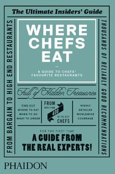 'Where Chefs Eat: A Guide to Chefs' Favourite Restaurants' Editors of Phaidon http://www.amazon.com/dp/0714865419/ref=cm_sw_r_pi_dp_Nz8Qqb1MB5WHR