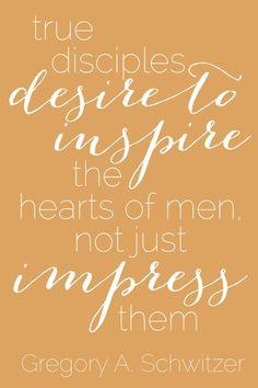 """""""True disciples desire to inspire the hearts of men, not just impress them."""" #ElderSchwitzer #ldsconf"""