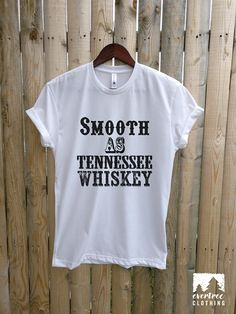 c7952420df2 Smooth As Tennessee Whiskey T-shirt Ladies Unisex Crewneck Size Chart