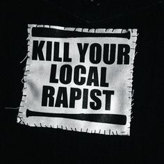 Punk Patch - Kill Your Local Rapist - Solid Advice