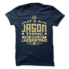 Its a Jason thing, you wouldnt understand - Limited Edi - #tshirt pillow #hoodie for teens. PURCHASE NOW => https://www.sunfrog.com/LifeStyle/Its-a-Jason-thing-you-wouldnt-understand--Limited-Edition.html?68278