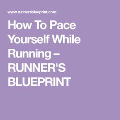 How To Pace Yourself While Running – RUNNER'S BLUEPRINT