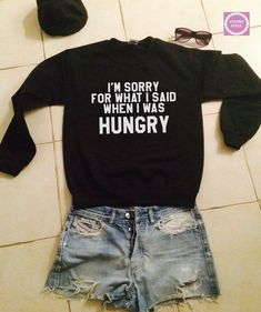 I'm sorry for what i said when i was hungry by stupidstyle on Etsy (Don't mess with girls when they're hungry). 3554 1093 3 Tania Mayer Outfits BeautyNow365 Love this!!