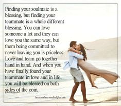 Your teammate in love and life. - Lessons Learned in Life Finding Your Soulmate Quotes, Love Quotes For Him, Quote Of The Day, Love Can, Live Love, What Is Love, Teammate Quotes, Lessons Learned In Life Quotes, Wife Quotes