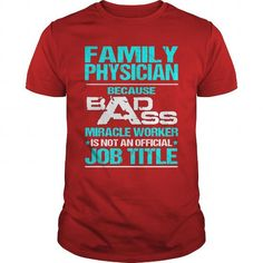 FAMILY PHYSICIAN Because BADASS Miracle Worker Isn't An Official Job Title T Shirts, Hoodies. Get it here ==► https://www.sunfrog.com/LifeStyle/FAMILY-PHYSICIAN--BADASS-T3-Red-Guys.html?41382