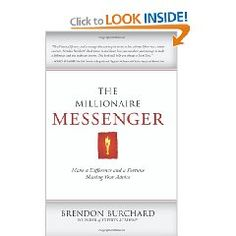 Brendon shows millions of people how to take their message -- no matter what it is they have to say -- and turn that message into an info empire.  Easy read.  Nothing groundbreaking here, but well worth the couple hours it takes to get through it.