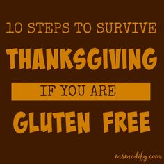 10 easy steps to follow in order to ensure a healthy and fun Thanksgiving while being gluten free! These steps will help ease holiday anxiety while being gf