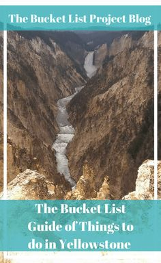 Bucket List Guide of Things to Do in Yellowstone - The Bucket List Project