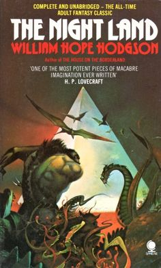 The Night Land by William Hope Hodgson; cover art by Peter Jones. Sphere. 1979