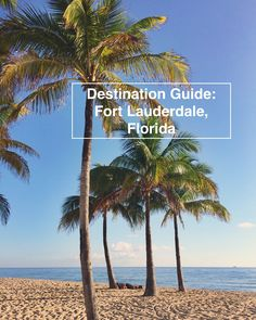 Craving sunshine, cocktails and delicious food? Fort Lauderdale is your destination and this guide will take away the guesswork of what to do.