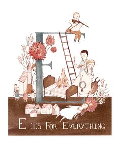 E is for Everything by Kelsey Garrity-Riley Illustration