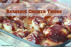 Oven Baked Barbeque Chicken Thighs - one of the the easiest and most delicious meals from my Go TO any time repertoire!
