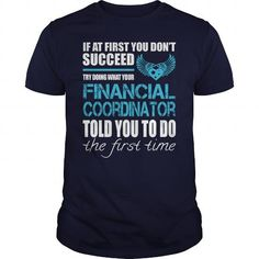 AWESOME TEE FOR FINANCIAL COORDINATOR T-SHIRTS, HOODIES (22.99$ ==► Shopping Now) #awesome #tee #for #financial #coordinator #shirts #tshirt #hoodie #sweatshirt #fashion #style