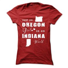 OREGON GIRL IN INDIANA T Shirt, Hoodie, Sweatshirts - shirt dress #teeshirt #style