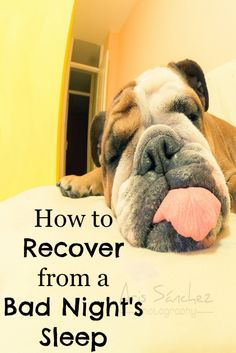 How to Recover from a Bad Night's Sleep. Tips to increase your energy level and help you have a great day!