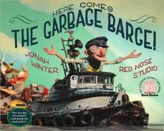 Here Comes the Garbage Barge! Technically a fictionalized account ... but based on true life events.