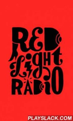 Red Light Radio  Android App - playslack.com , Red Light Radio is an online radio station broadcasting from a window in the Red Light District of Amsterdam. Red Light Radio broadcasts 30 to 40 hours live every week. You will hear Amsterdam's finest in underground music and several international guests traveling through the city. The live radio shows are made by DJs, musicians and artists ranging from DJ sets to talk radio to live acoustic performances. Expect shows with the most obscure Afro…