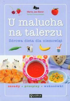 """Nie wiesz, jak ugotować pierwszą zupkę dla niemowlaka? Przedstawiamy 20 przepisów na zupki, opracowanych na podstawie książki """"U malucha na talerzu. Zdrowa dieta dla niemowląt"""" Marty Jas-Baran (wyd. Publicat). Zdrowe, pyszne i łatwe przepisy do druku! Sprawdź Baby Time, Baby Party, Kids And Parenting, Bon Appetit, Baby Food Recipes, Dinner, Fruit, Healthy, Auntie"""