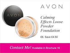 Avon calming effects loose powder foundation can be ordered via www.avon.uk.com/store/Beckysbeautyandpamperbox