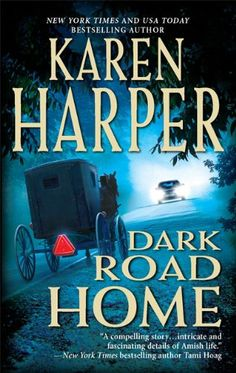 Dark Road Home  Author: Karen Harper Seeking refuge in an Amish friend's quilt shop after an episode   with a stalker, attorney Brooke Benton is courted by Amish gentleman   Daniel Brand before she is swept up in a hit-and-run case involving   four teenagers.