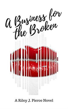 A Business for the Broken by Riley J. Pierce https://www.amazon.com/dp/B077LDJSM3/ref=cm_sw_r_pi_dp_U_x_1MJiAb5W05YW0