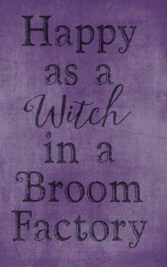 halloween quotes Happy as a Witch - halloween Halloween Kunst, Fröhliches Halloween, 31 Days Of Halloween, Holidays Halloween, Halloween Sayings, Happy Halloween Quotes, Halloween Goodies, Halloween Makeup, Happy Halloween Banner
