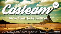 Casteam - We've Come So Far (Original Mix) [ 2015 Loud House Records] Buy this track : www.beatport.com/loudhouserecords  www.casteam.co.uk www.loudhouserecords.com www.facebook.com/casteam www.facebook.com/loudhouseREC