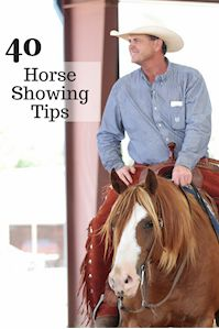Put these useful tips from AQHA Professional Horsewoman Lynn Palm to work at your next show!