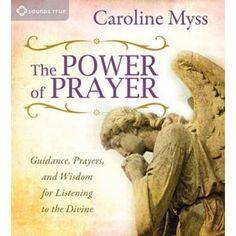 THE POWER OF PRAYER WITH CAROLINE MYSS