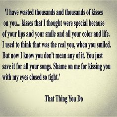 That Thing You Do - the perfect lines for that moment, you can just feel it.