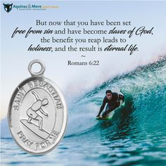 But now that you have been set free from sin and have become slaves of God, the benefit you reap leads to holiness, and the result is eternal life. --Romans 6:22  Who is your favorite saint? Our patron saint medals are at 20% off all-month long.