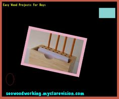 Easy Wood Projects For Boys 221822 - Woodworking Plans and Projects!