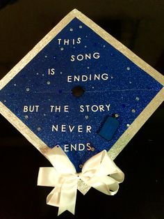 "Doctor who graduation cap! ""This song is ending. But the story never ends."" -Ood"