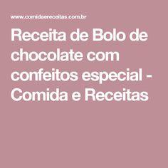 Receita de Bolo de chocolate com confeitos especial - Comida e Receitas