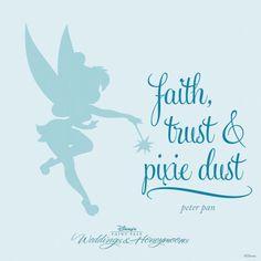 """Faith, trust & pixie dust."" – Peter Pan #Disney #quote"
