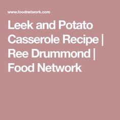 Leek and Potato Casserole Recipe   Ree Drummond   Food Network