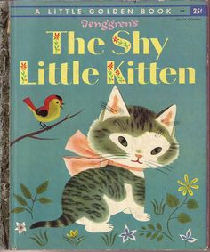 """The Shy Little Kitten"" (Little Golden Book) by Cathleen Schurr, illustrated by Gustaf Tenggren; Simon and Schuster, New York (1946) - Front cover"